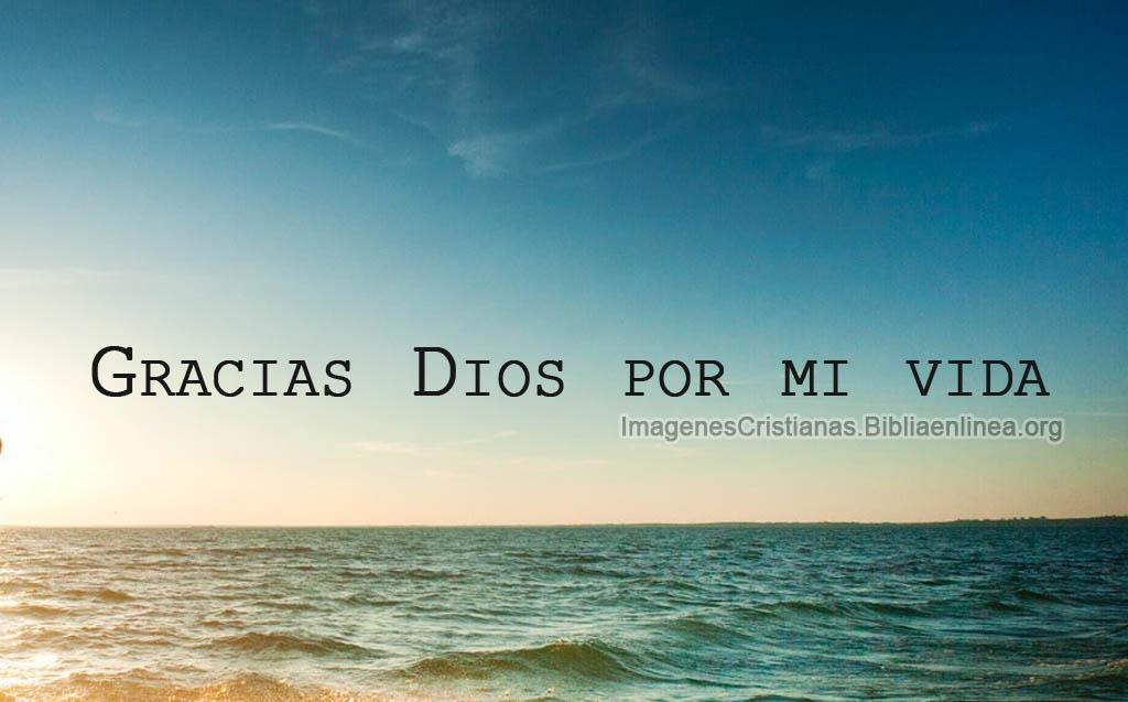 Gracias dios por mi vida imagenes cristianas