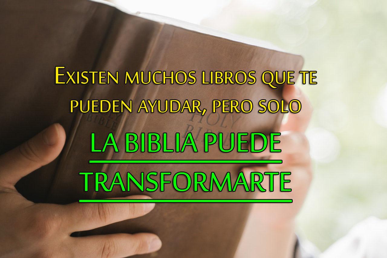 Solo la biblia puede transformarte imagenes cristianas