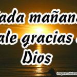 Cada Mañanada Dale Gracias a Dios image cristiana