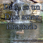 Dios, es un Dios amor ilimitado