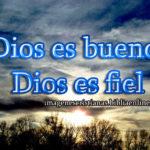 imagen Dios es bueno, Dios es fiel