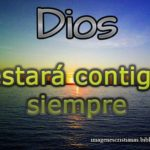Dios estará contigo siempre