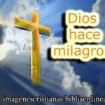Dios hace milagros imagen cristiana