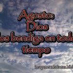 Agosto: Dios los bendiga en todo tiempo