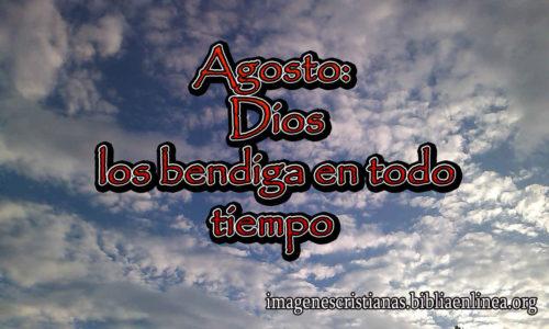 Dios los bendiga en Agosto