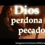 Imagen cristiana Dios perdona tus pecados