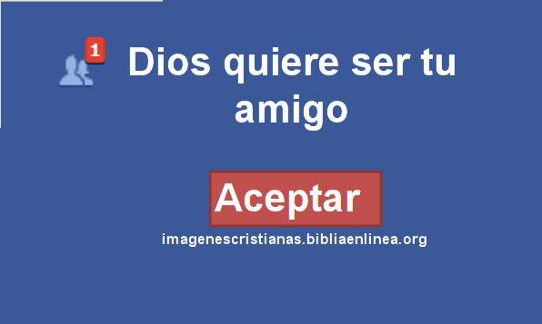 Dios quiere ser tu amigo para etiquetar en fb