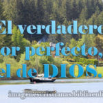 Imagen Cristiana el amor perfecto es el de Dios