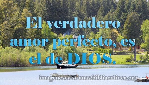 El Amor Perfecto es el de Dios