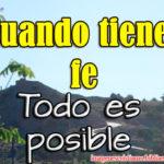 Imagen Cristiana Cuando tienes fe todo es posible