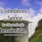 Si obedeces al Señor Muchas bendiciones vendrán
