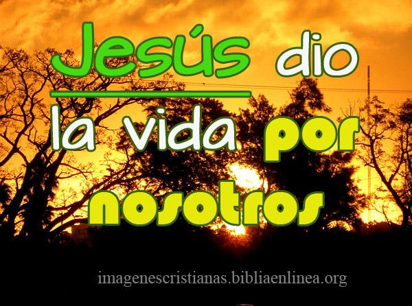 Jesus dio la vida por nosotros