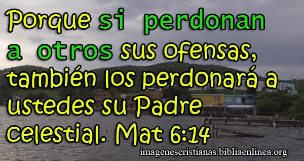 Porque si perdonan a otros sus ofensas, también los perdonará a ustedes su Padre celestial. Mat 6:14