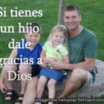 Si tienes un hijo dale gracias a Dios