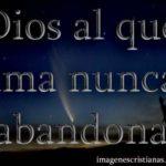 Frase cristiana de Dios nunca te abandona