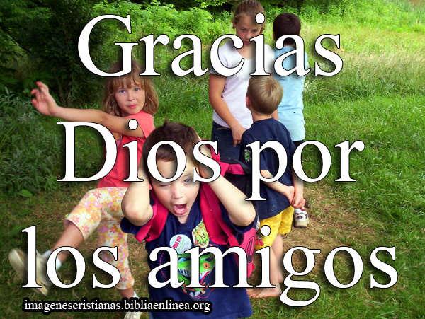 gracias Dios por los amigos