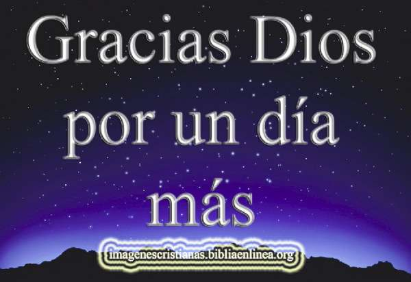 gracias Dios por un dia mas (4)