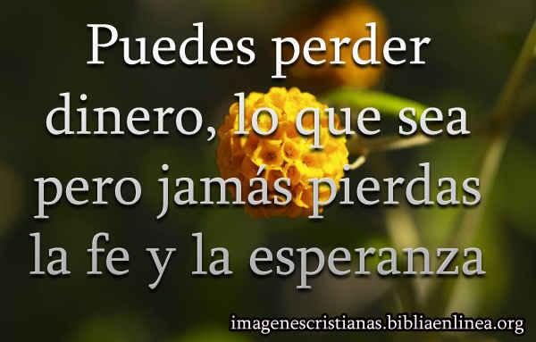 Imagen Cristiana Jamás Pierdas La Fe Y La Esperanza Imagenes