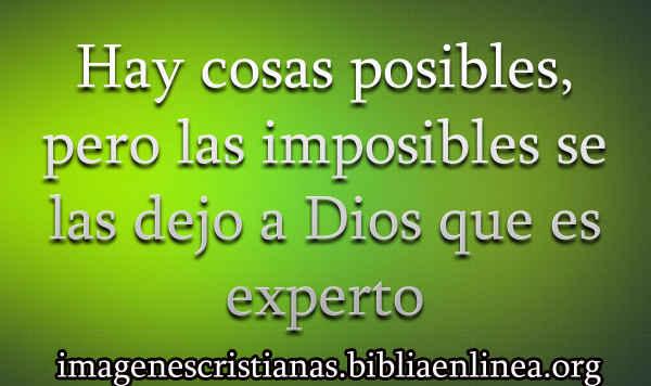 las cosas imposibles son para Dios