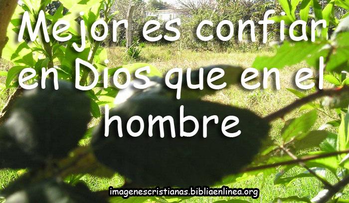 mejor es confiar en Dios que en el hombre