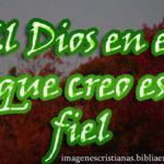 Imagen el Dios en el que creo es fiel