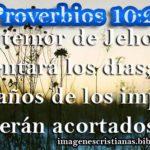 Proverbios 10:27 El temor de Jehová aumentará los días