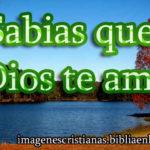 Sabias que: Dios te ama