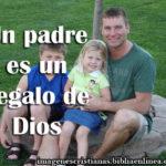Imagen: Un padre es un regalo de Dios