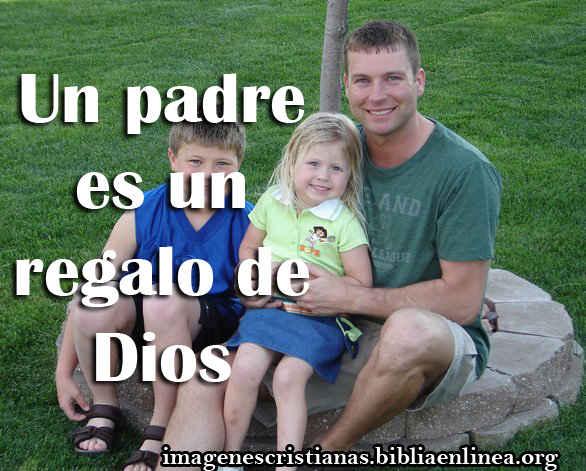 un padre es un regalo de Dios